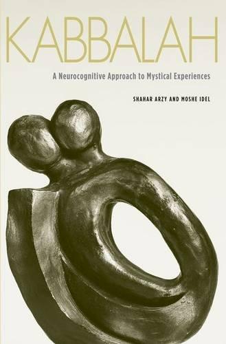 Kabbalah: A Neurocognitive Approach to Mystical Experiences
