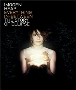 Imogen Heap's Everything In-Between: The Story of Ellipse [DVD]