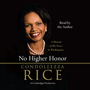 No Higher Honor: A Memoir of My Years in Washington | [Condoleezza Rice]