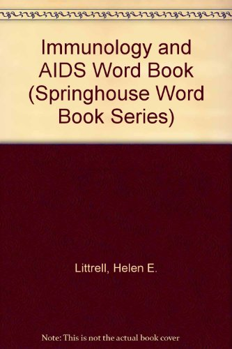 Immunologic And AIDS Word Book (Springhouse Word Book Series)