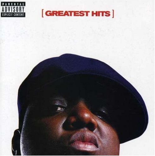 NOTORIOUS B.I.G. - Greatest Hits - Zortam Music