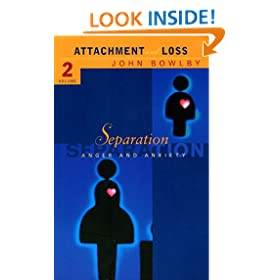 Separation: Anxiety and anger: Attachment and loss Volume 2 (Attachment & Loss)