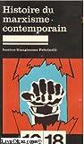 img - for Histoire du marxisme contemporain (10-18) by Grisoni, Dominique-Antoine book / textbook / text book