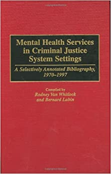 annotated bibliography on the justice system Annotated bibliography for information on mapping crime data, please see our  violence, and victimization and the response of the juvenile justice system nibrs .