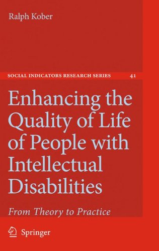 Enhancing the Quality of Life of People with Intellectual Disabilities: From Theory to Practice (Social Indicators Resea