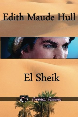 El Sheik  [Hull, Edith Maude - Ediciones, Crotoxina] (Tapa Blanda)