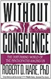 img - for Without Conscience: The Disturbing World of the Psychopaths Among Us 1st (first) edition book / textbook / text book