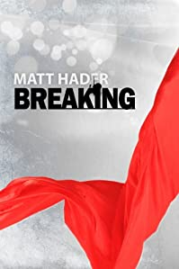 (FREE on 8/13) Breaking: A Novelette by Matt Hader - http://eBooksHabit.com