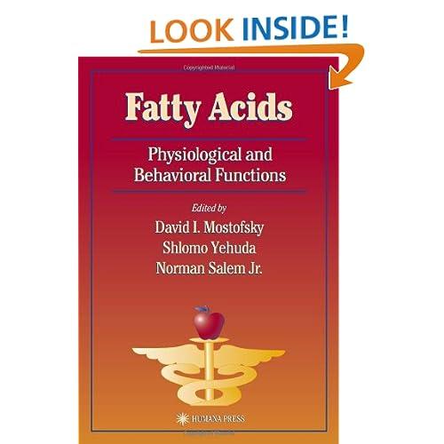 Fatty Acids (Nutrition and Health) David I. Mostofsky, Shlomo Yehuda and Norman Salem Jr.