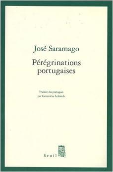 José Saramago - Pérégrinations portugaises