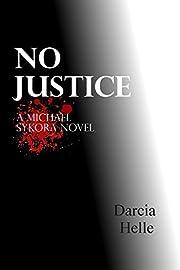 No Justice (Michael Sykora Novels Book 1)