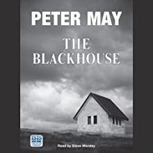 The Blackhouse (       UNABRIDGED) by Peter May Narrated by Steve Worsley