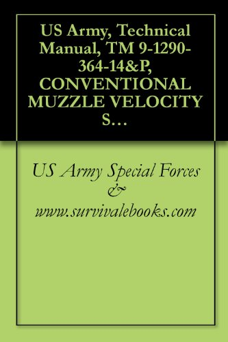 Us Army, Technical Manual, Tm 9-1290-364-14&P, Conventional Muzzle Velocity System M94, And, Communication Adapter (Mca), 2002