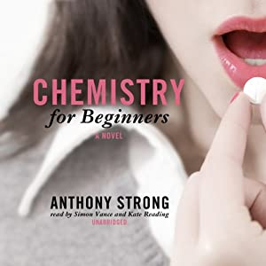 Chemistry for Beginners: A Novel | [Anthony Strong]