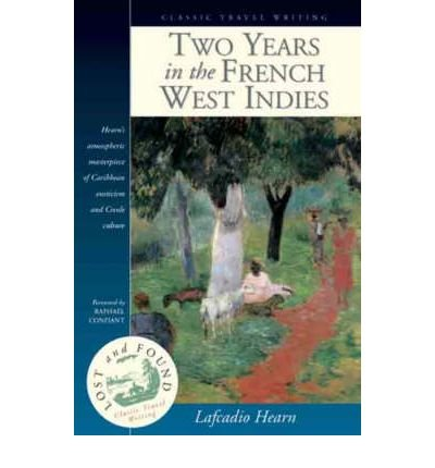 two-years-in-the-french-west-indies-author-lafcadio-hearn-published-on-december-2000