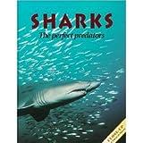 Sharks : The Perfect Predators