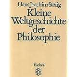 """Kleine Weltgeschichte der Philosophievon """"Hans J St�rig"""""""