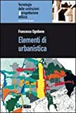 Elementi di urbanistica. Per gli Ist. tecnici per geometri