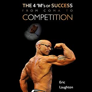 The 4 'M's of Success: From Coma to Competition Audiobook