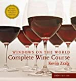 img - for Windows on the World Complete Wine Course: 2009 Edition (Kevin Zraly's Complete Wine Course) book / textbook / text book