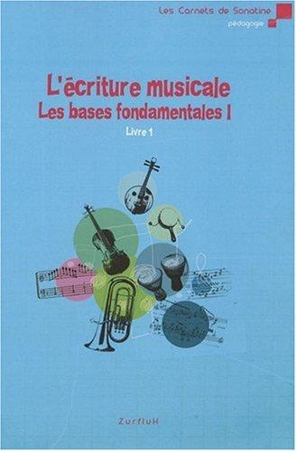 l'écriture musicale : les bases fondamentales I, livre 1