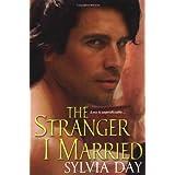 The Stranger I Married ~ Sylvia Day