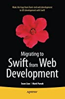 Migrating to Swift from Web Development Front Cover