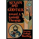Sexism and God-Talk: Toward a Feminist Theology (0807011045) by Rosemary Radford Ruether