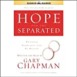 Hope for the Separated: Wounded Marriages Can Be Healed | Gary Chapman