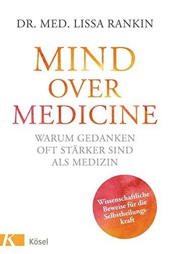 Mind over medicine warum gedanken oft starker sind als medizin