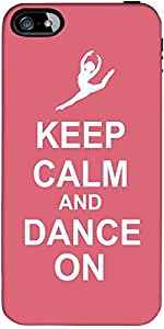 Snoogg Keep Calm and Dance on Hard Back Case Cover Shield ForApple Iphone 5 / 5s