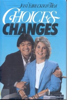 Choices, Changes, Joni Eareckson Tada