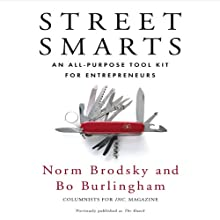 Street Smarts: An All-Purpose Tool Kit for Entrepreneurs (       UNABRIDGED) by Norm Brodsky, Bo Burlingham Narrated by Sean Pratt