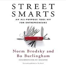 Street Smarts: An All-Purpose Tool Kit for Entrepreneurs (       UNABRIDGED) by Norm Brodsky, Bo Burlingham Narrated by Sean Pratt