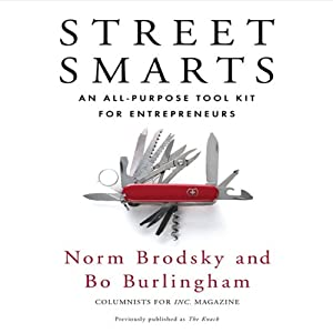 Street Smarts: An All-Purpose Tool Kit for Entrepreneurs | [Norm Brodsky, Bo Burlingham]