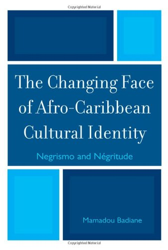 The Changing Face of Afro-Caribbean Cultural Identity: Negrismo and Negritude
