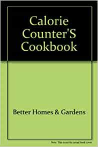 Better Homes And Garden Calorie Counters Cook Book Diet