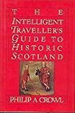 img - for The Intelligent Traveller's Guide to Historic Scotland by Philip Crowl (1986-04-01) book / textbook / text book