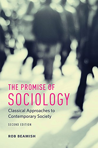 the-promise-of-sociology-classical-approaches-to-contemporary-society-second-edition