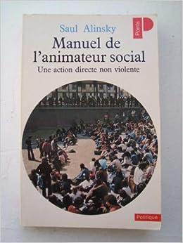 Manuel de l'animateur social, une action directe non-violente - Saul Alinsky