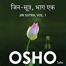 Jin Sutra Vol.1 Speech by  OSHO Narrated by  OSHO
