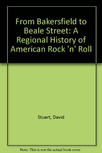 From Bakersfield to Beale Street: A Regional History of...