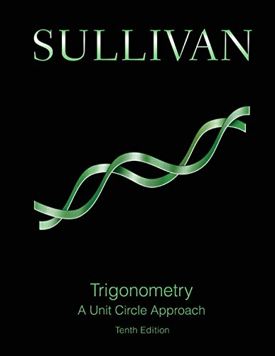 Trigonometry:A Unit Circle Approach