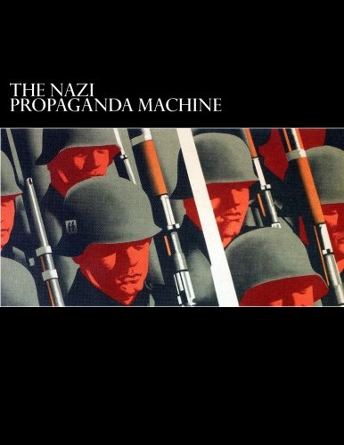 nazi propaganda machine and the effect Here're few first hand info, how hitler fooled a whole world.