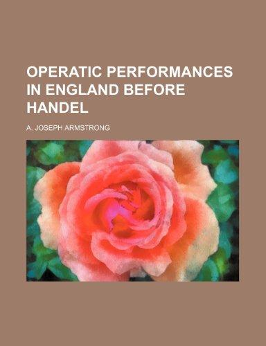 Operatic Performances in England Before Handel