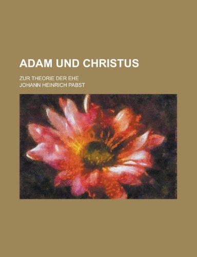Adam Und Christus; Zur Theorie Der Ehe