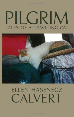 Pilgrim: Tales of a Traveling Cat, Ellen Hasenecz Calvert