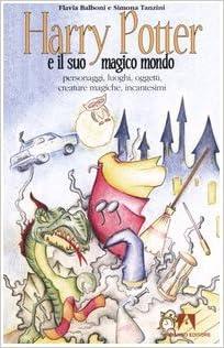 mondo. Personaggi, luoghi, oggetti, creature magiche, incantesimi