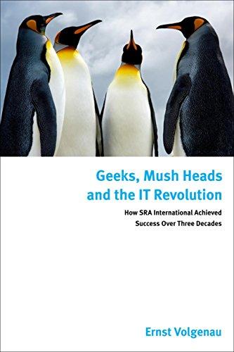 Geeks, Mush chefs et l'It révolution : Comment Sra International réussi plus de trois décennies.