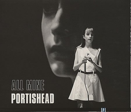 All Mine - Portishead